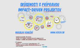 Skúsenosti prípravou s impact-driven projektov