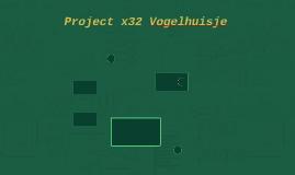 Project x32 Vogelhuisje