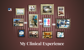 My Clinical Experience