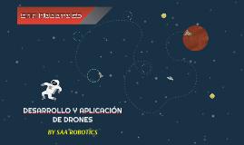 DESARROLLO Y APLICACIÓN DE DRONES