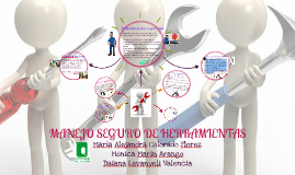 Copy of Manejo Seguro de Herramientas