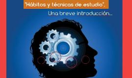 """""""HÁBITOS Y TÉCNICAS DE ESTUDIO"""""""