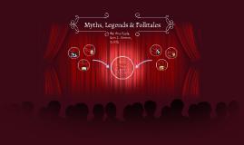 Copy of Myths, Legends & Folktales