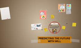 PREDICTING THE FUTURE WITH WILL