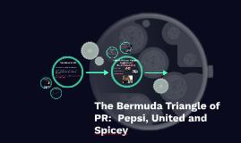 The Bermuda Triangle of PR:  Pepsi, United and Spicey