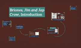 Briones, Jim and Jap Crow, Introduction