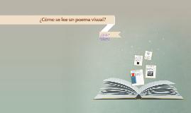 Copy of ¿Cómo se lee un poema visual?