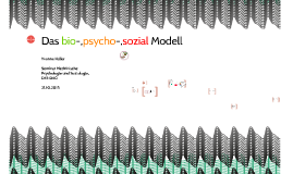 Das Bio-,psycho-sozial Modell