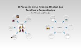 El Proyecto de La Primera Unidad: Las Familias y Comunidades