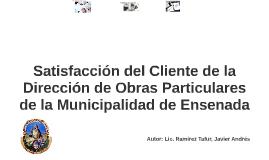 Satisfacción del Cliente de la Dirección de Obras Particular