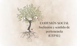 COHESIÓN SOCIAL Inclusión y sentido de pertenencia