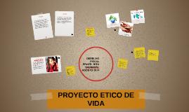 Copy of PROYECTO ETICO DE VIDA