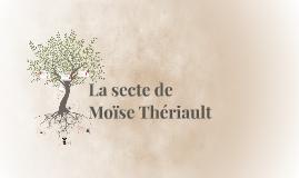 La secte de  Moïse  Thériault