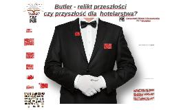 Butler - relikt przeszłości czy przyszłość dla  hotelarstwa?