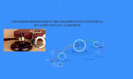 SUBROGADOS PENALES Y MECANISMOS SUSTITUTIVOS DE LA PENA