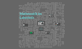Mathematik im Labyrinth