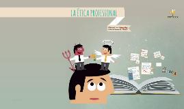 Ética Profesional y los Valores en el Campo Laboral