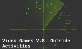 Video Games V.S. Outside activities