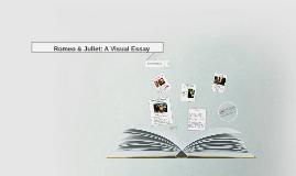 Copy of Romeo & Juliet: A Visual Essay