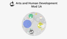 Arts and Human Development Mod 1A