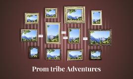 Prom tribe Adventures