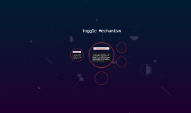 Toggle Mechanism