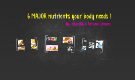 6 major nutrients your body needs !
