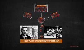 Copy of João Goulart e Golpe Militar