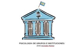 Copy of PSICOLOGÍA DE GRUPOS E INSTITUCIONES