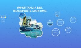 IMPORTANCIA DEL TRANSPORTE MARITIMO.