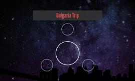 Bulgaria Trip