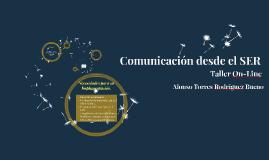 Comunicación desde el SER