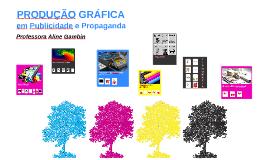 Produção Gráfica em Publicidade e Propaganda