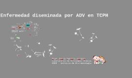 Enfermedad diseminada por ADV en TCPH