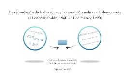 La refundación de la dictadura y la transición militar a la democracia (septiembre 1980 - marzo 1990)