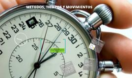 Copy of METODOS, TIEMPOS Y MOVIMIENTOS
