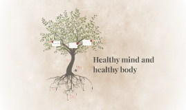 Healthy mind and healthy body