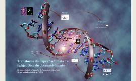 Transtorno do Espectro Autista e a epigenética do desenvolvi