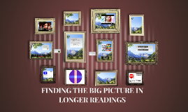FINDING THE BIG PICTURE IN LONGER READINGS