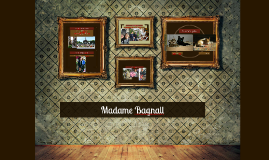 Madame Bagnall