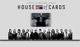House of Card Cultural Analysis (Ep. 1 - 5)