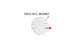 TORTA EN EL INTERNET