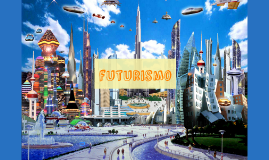 VANGUARDIAS: FUTURISMO