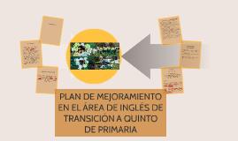 Copy of PLAN DE MEJORAMIENTO EN EL ÁREA DE INGLÉS DE TRANSCISIÓN A Q