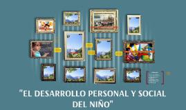 """Copy of """"EL DESARROLLO PERSONAL Y SOCIAL DEL NIÑO"""""""