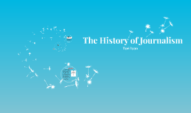 Copy of The History of Journalism