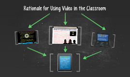 Rationale for Using Video in the Classroom