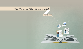 The History of the Atomic Model