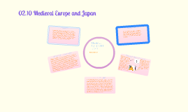 02.10 Medieval Europe and Japan
