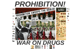 Prohibition vs War on Drugs